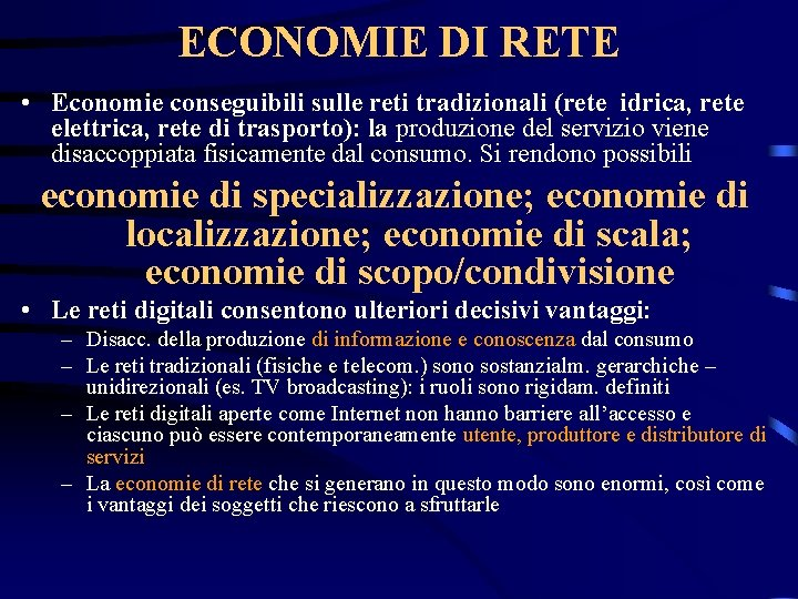 ECONOMIE DI RETE • Economie conseguibili sulle reti tradizionali (rete idrica, rete elettrica, rete