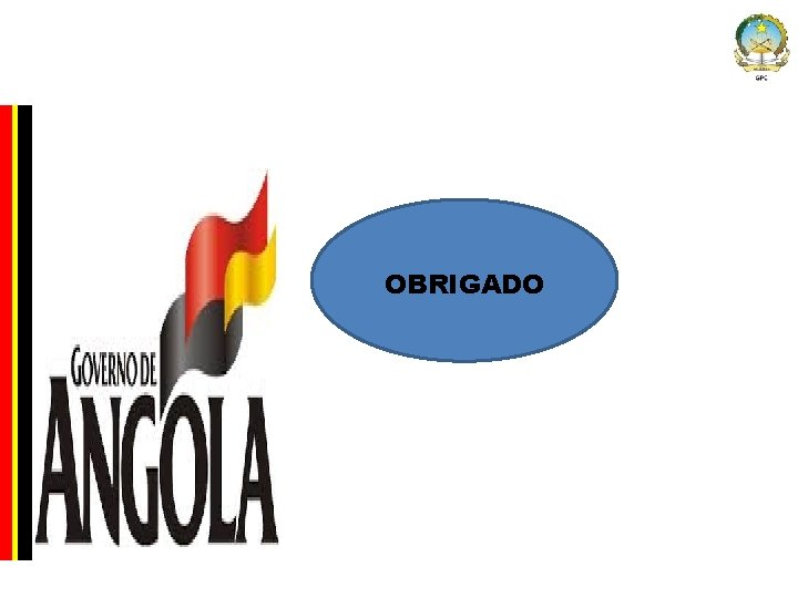 Company Confidential OBRIGADO © Governo Provincial de Cabinda 2014