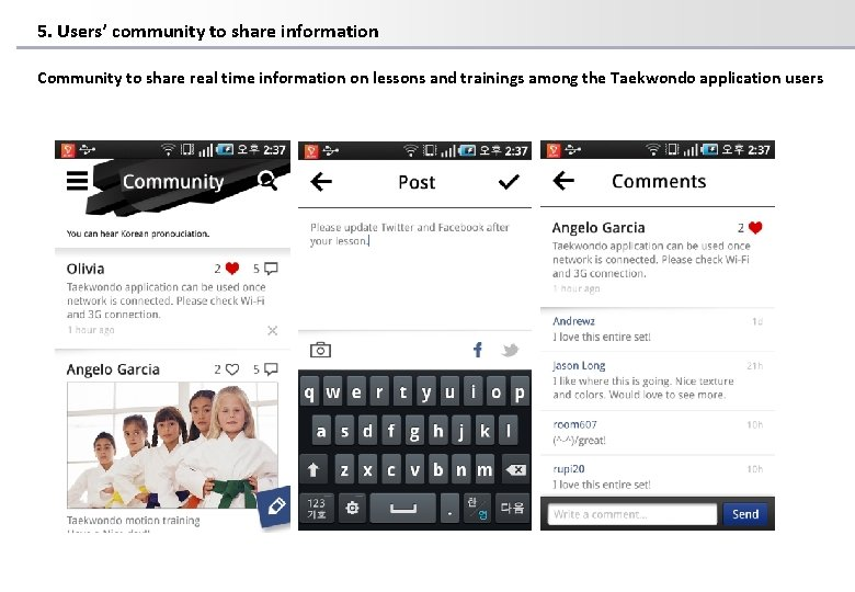 5. Users' community to share information Community to share real time information on lessons