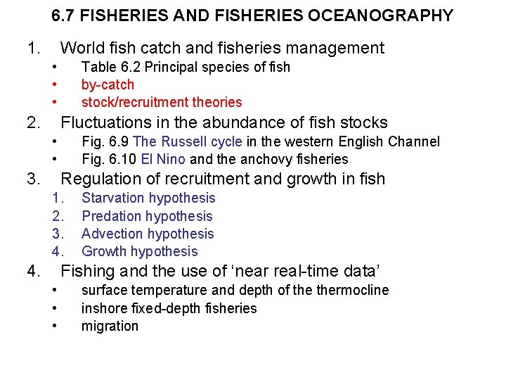 6. 7 FISHERIES AND FISHERIES OCEANOGRAPHY 1. World fish catch and fisheries management •
