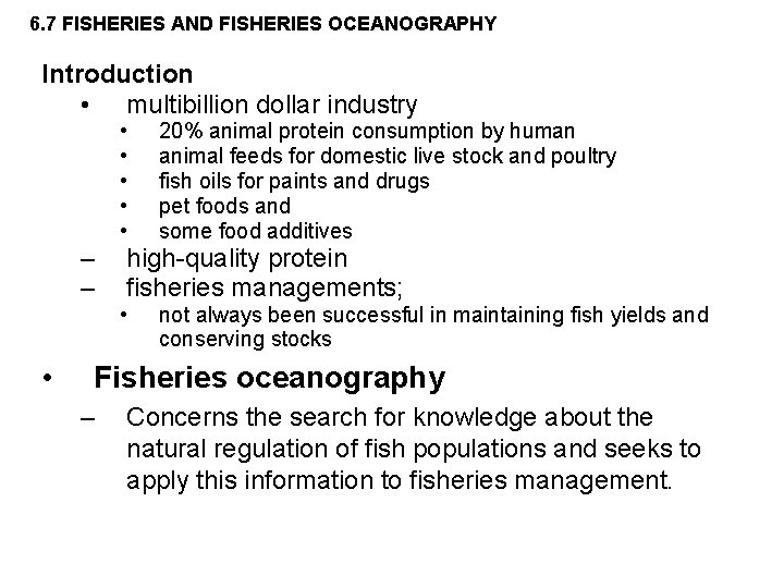 6. 7 FISHERIES AND FISHERIES OCEANOGRAPHY Introduction • multibillion dollar industry • • •