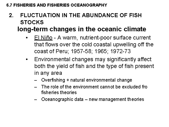 6. 7 FISHERIES AND FISHERIES OCEANOGRAPHY 2. FLUCTUATION IN THE ABUNDANCE OF FISH STOCKS