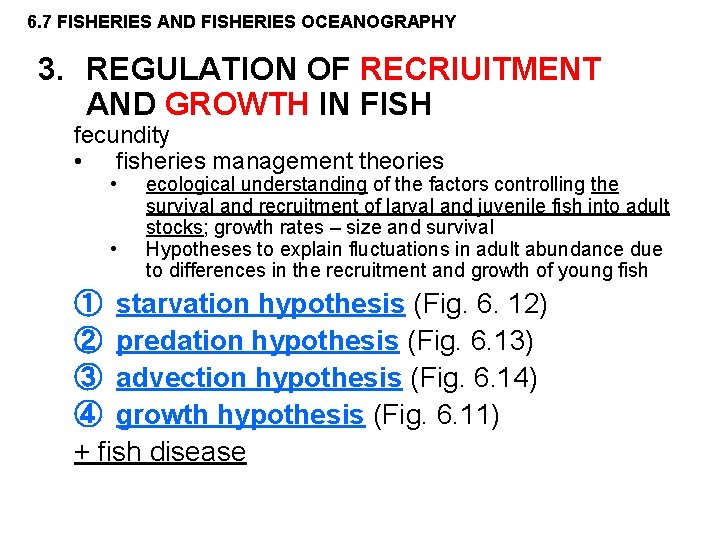 6. 7 FISHERIES AND FISHERIES OCEANOGRAPHY 3. REGULATION OF RECRIUITMENT AND GROWTH IN FISH