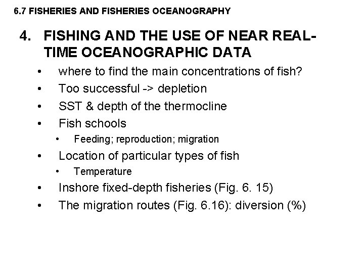 6. 7 FISHERIES AND FISHERIES OCEANOGRAPHY 4. FISHING AND THE USE OF NEAR REALTIME