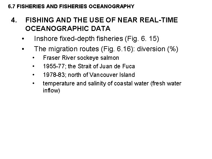 6. 7 FISHERIES AND FISHERIES OCEANOGRAPHY 4. FISHING AND THE USE OF NEAR REAL-TIME