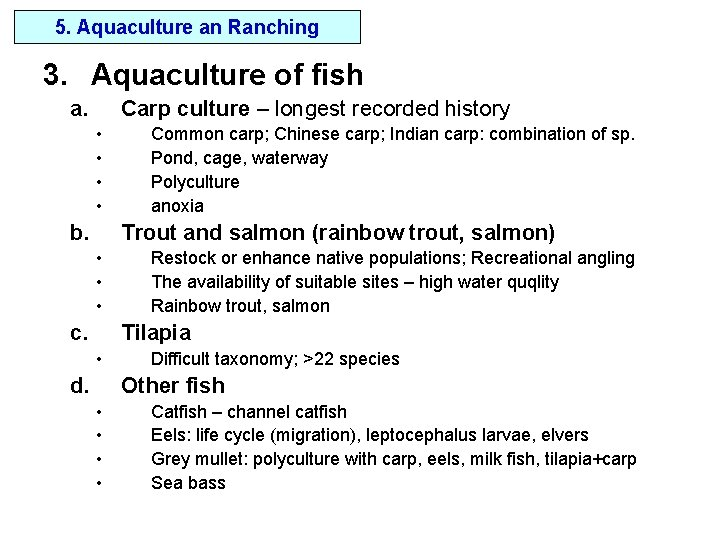5. Aquaculture an Ranching 3. Aquaculture of fish a. Carp culture – longest recorded
