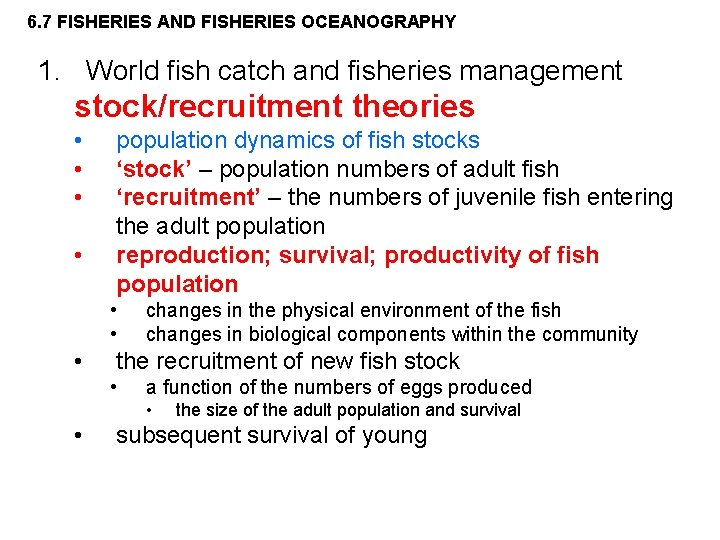 6. 7 FISHERIES AND FISHERIES OCEANOGRAPHY 1. World fish catch and fisheries management stock/recruitment