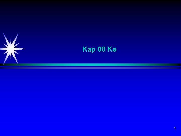 Kap 08 Kø 1