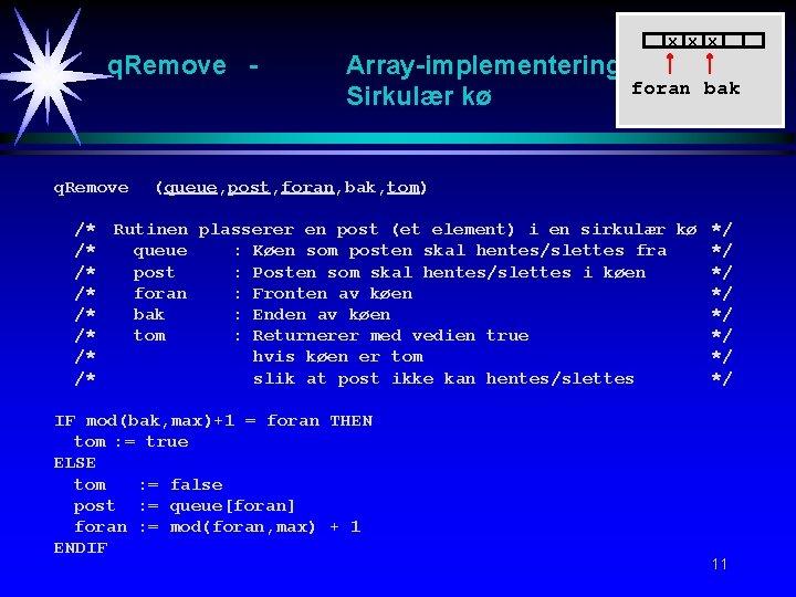 x x x q. Remove - q. Remove /* /* Array-implementering Sirkulær kø foran