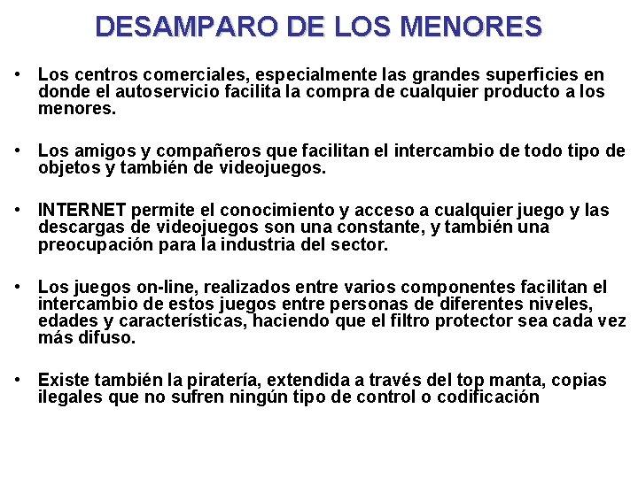DESAMPARO DE LOS MENORES • Los centros comerciales, especialmente las grandes superficies en donde