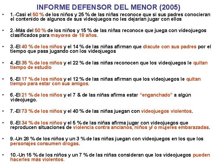 INFORME DEFENSOR DEL MENOR (2005) • 1. -Casi el 50 % de los niños