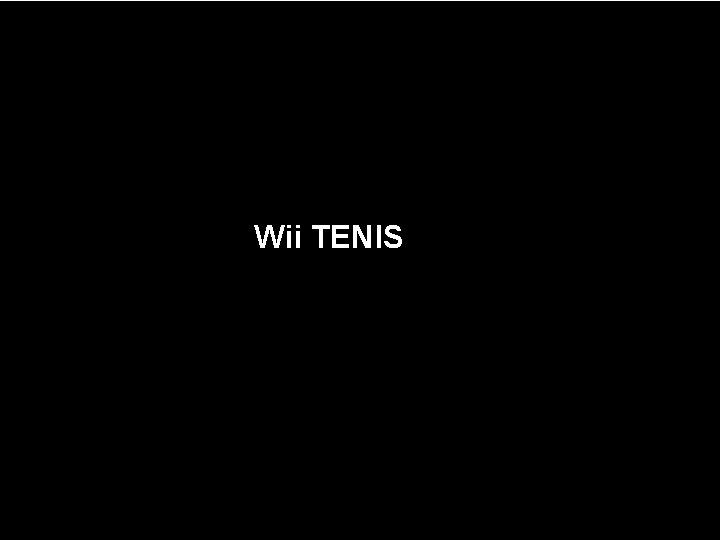 Wii TENIS