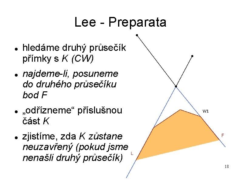 Lee - Preparata hledáme druhý průsečík přímky s K (CW) najdeme-li, posuneme do druhého