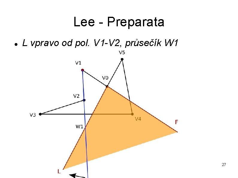 Lee - Preparata L vpravo od pol. V 1 -V 2, průsečík W 1