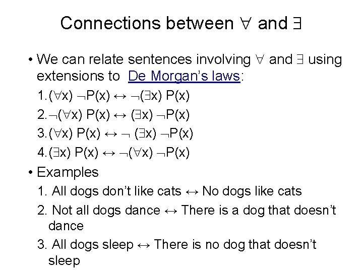 Connections between and • We can relate sentences involving and using extensions to De