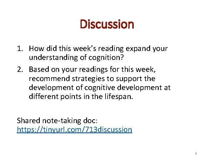 Discussion 1. How did this week's reading expand your understanding of cognition? 2. Based