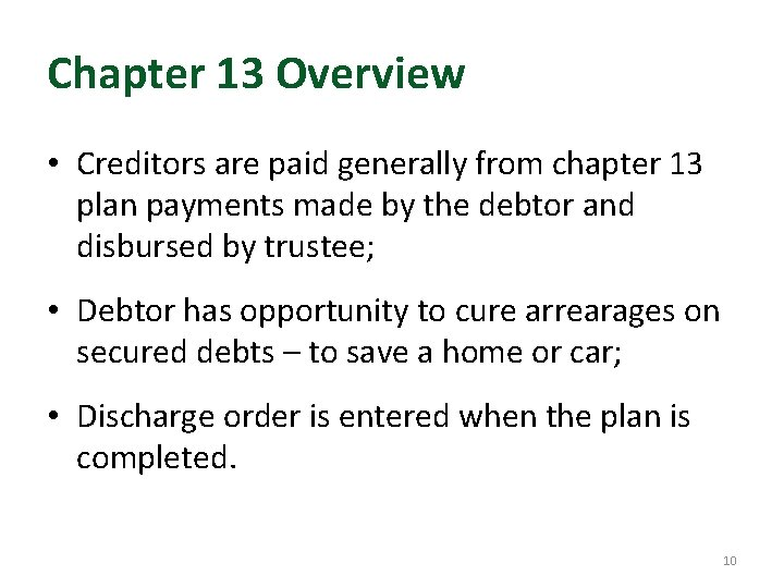 Chapter 13 Overview • Creditors are paid generally from chapter 13 plan payments made