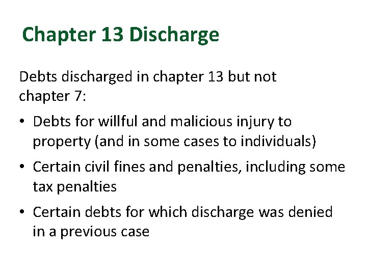 Chapter 13 Discharge Debts discharged in chapter 13 but not chapter 7: • Debts