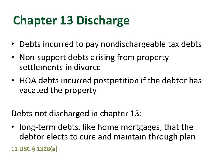 Chapter 13 Discharge • Debts incurred to pay nondischargeable tax debts • Non-support debts
