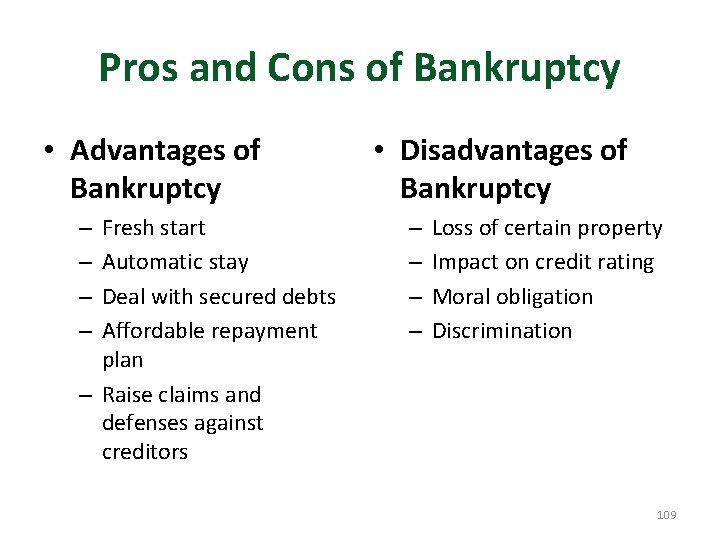 Pros and Cons of Bankruptcy • Advantages of Bankruptcy Fresh start Automatic stay Deal