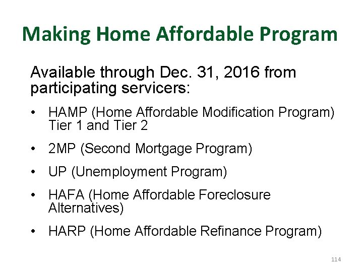 Making Home Affordable Program Available through Dec. 31, 2016 from participating servicers: • HAMP