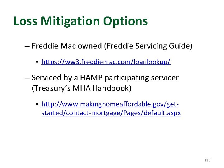 Loss Mitigation Options – Freddie Mac owned (Freddie Servicing Guide) • https: //ww 3.