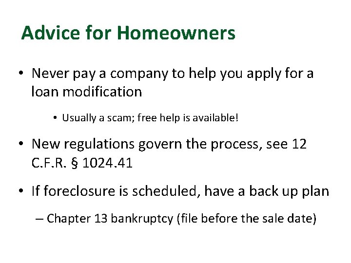 Advice for Homeowners • Never pay a company to help you apply for a