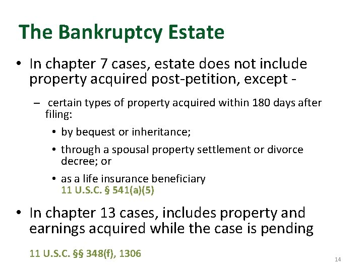 The Bankruptcy Estate • In chapter 7 cases, estate does not include property acquired
