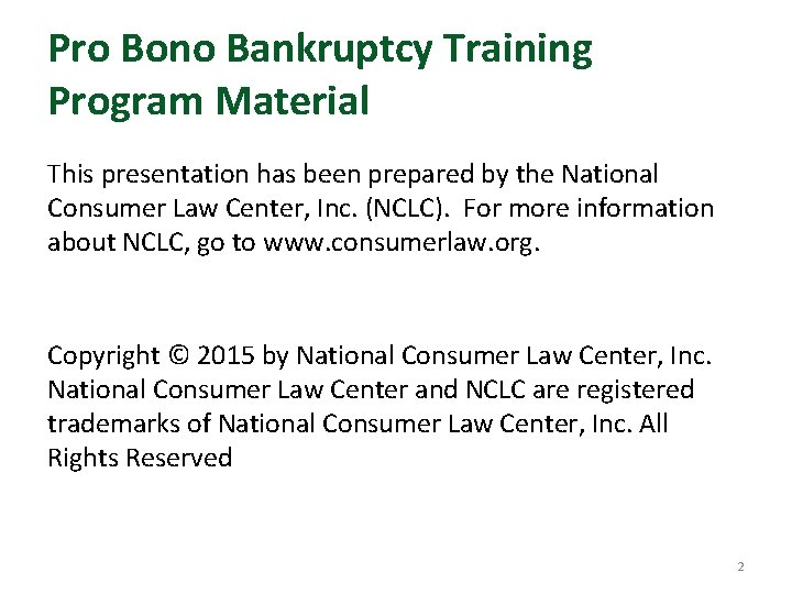 Pro Bono Bankruptcy Training Program Material This presentation has been prepared by the National