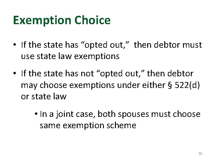 """Exemption Choice • If the state has """"opted out, """" then debtor must use"""