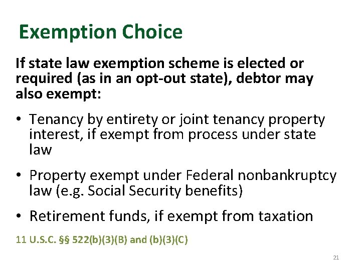 Exemption Choice If state law exemption scheme is elected or required (as in an