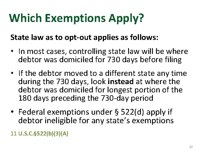 Which Exemptions Apply? State law as to opt-out applies as follows: • In most