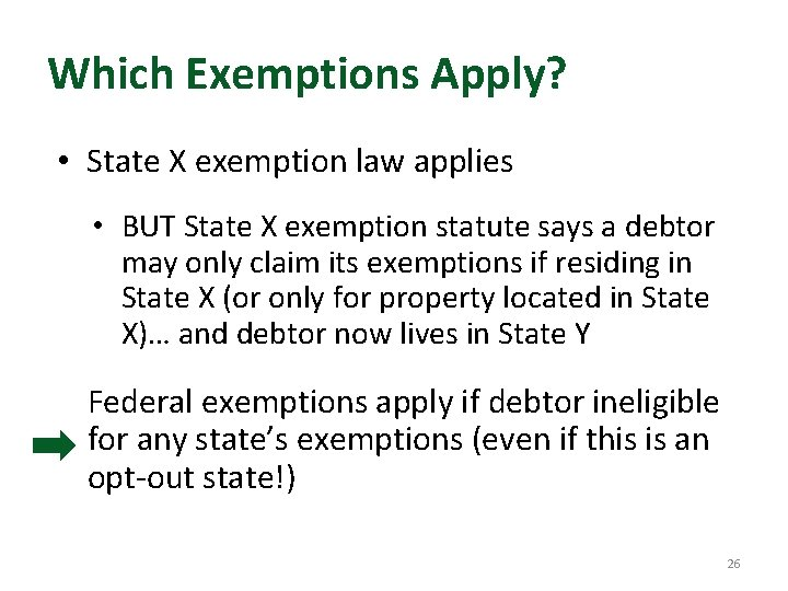 Which Exemptions Apply? • State X exemption law applies • BUT State X exemption