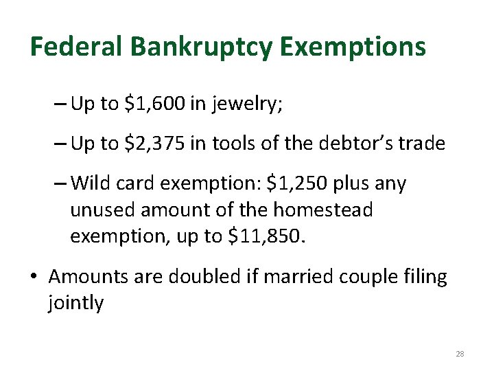 Federal Bankruptcy Exemptions – Up to $1, 600 in jewelry; – Up to $2,