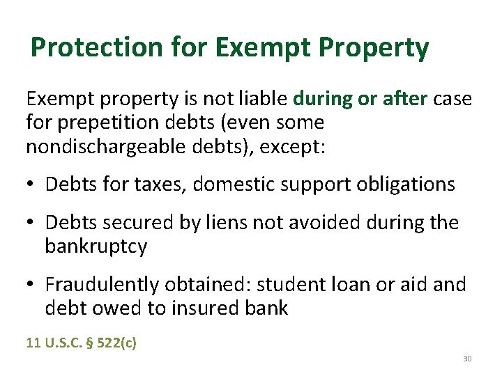 Protection for Exempt Property Exempt property is not liable during or after case for