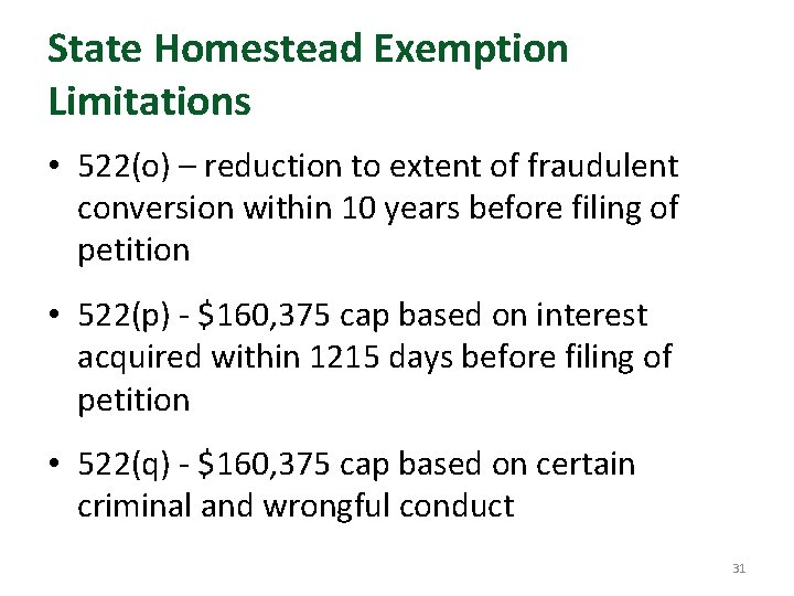 State Homestead Exemption Limitations • 522(o) – reduction to extent of fraudulent conversion within