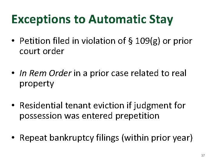 Exceptions to Automatic Stay • Petition filed in violation of § 109(g) or prior