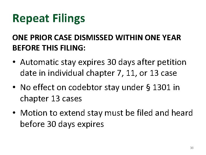 Repeat Filings ONE PRIOR CASE DISMISSED WITHIN ONE YEAR BEFORE THIS FILING: • Automatic