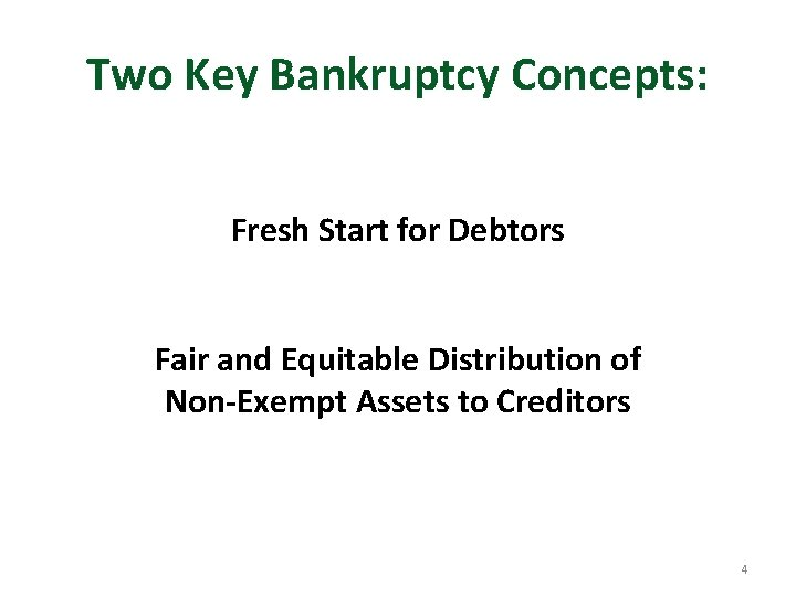 Two Key Bankruptcy Concepts: Fresh Start for Debtors Fair and Equitable Distribution of Non-Exempt