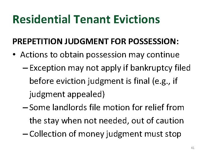 Residential Tenant Evictions PREPETITION JUDGMENT FOR POSSESSION: • Actions to obtain possession may continue