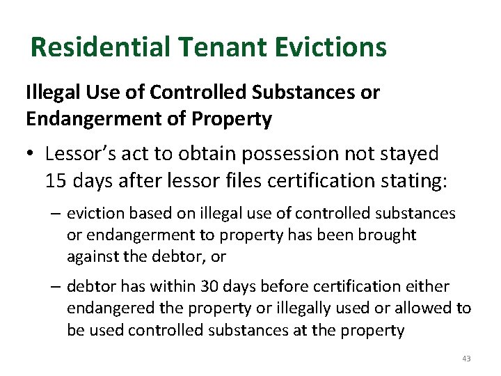 Residential Tenant Evictions Illegal Use of Controlled Substances or Endangerment of Property • Lessor's