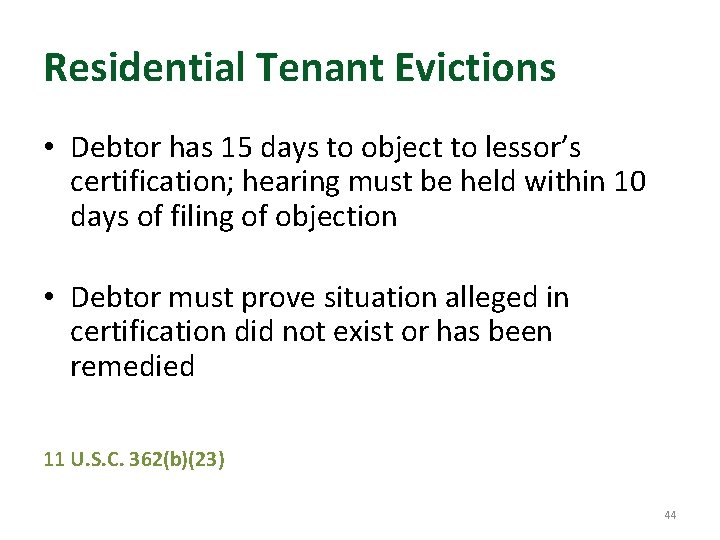 Residential Tenant Evictions • Debtor has 15 days to object to lessor's certification; hearing