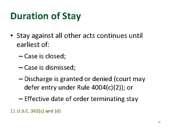 Duration of Stay • Stay against all other acts continues until earliest of: –