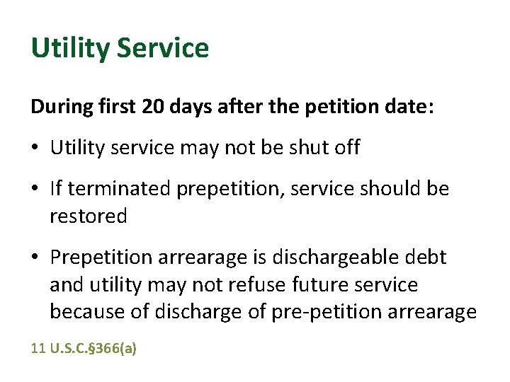 Utility Service During first 20 days after the petition date: • Utility service may