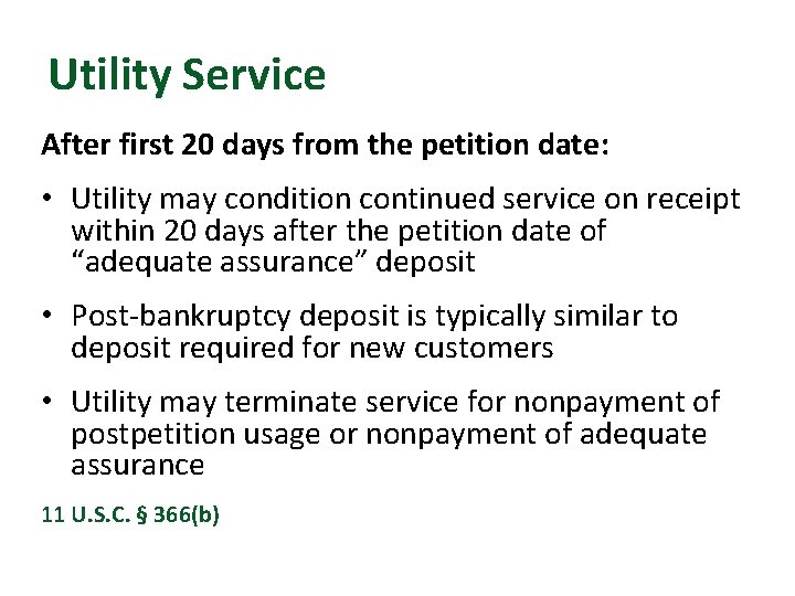 Utility Service After first 20 days from the petition date: • Utility may condition