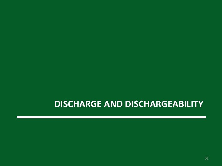 DISCHARGE AND DISCHARGEABILITY 51