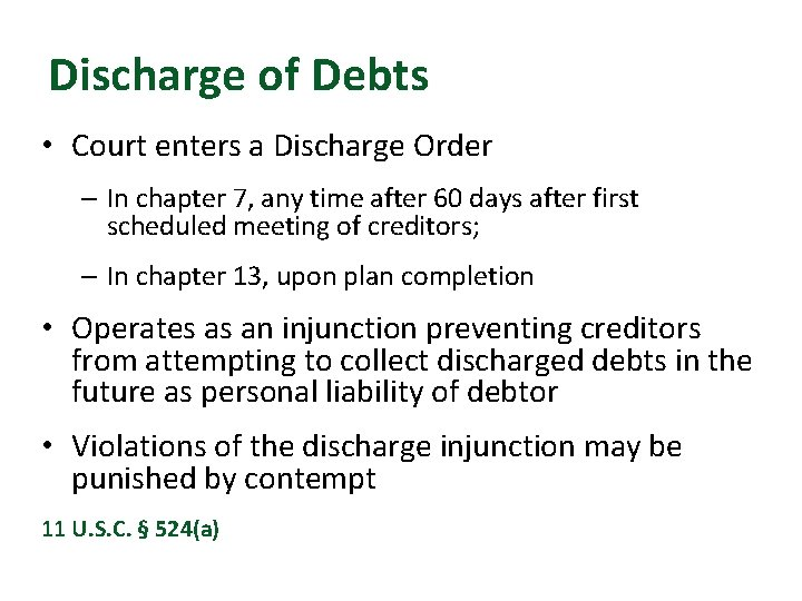 Discharge of Debts • Court enters a Discharge Order – In chapter 7, any