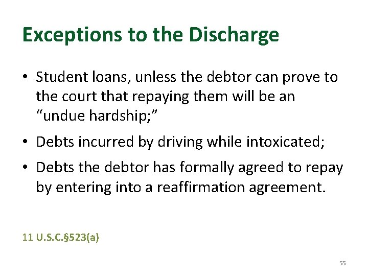 Exceptions to the Discharge • Student loans, unless the debtor can prove to the