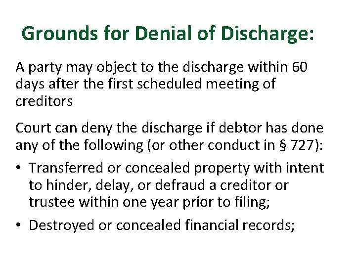 Grounds for Denial of Discharge: A party may object to the discharge within 60