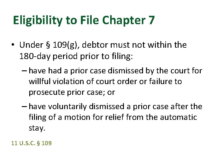 Eligibility to File Chapter 7 • Under § 109(g), debtor must not within the